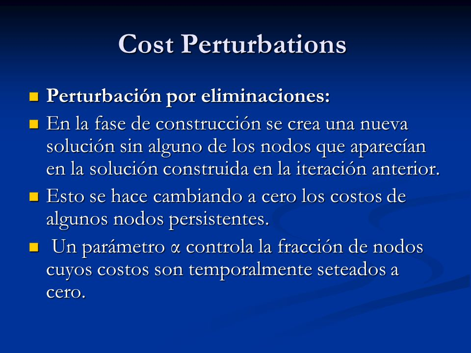 Cost Perturbations Perturbación por eliminaciones: