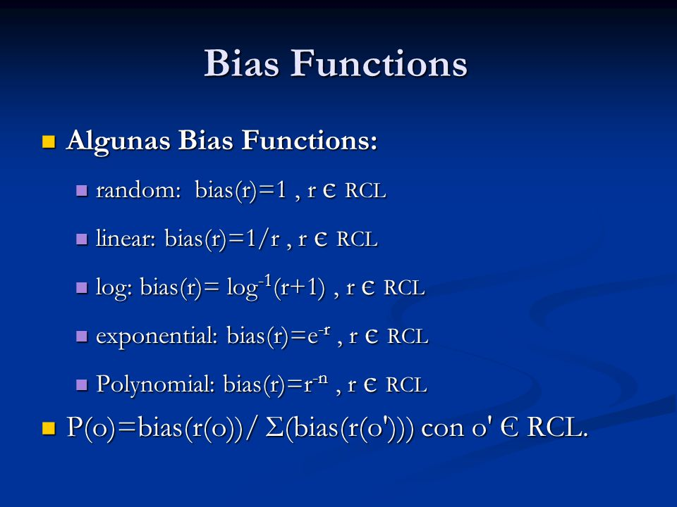 Bias Functions Algunas Bias Functions: