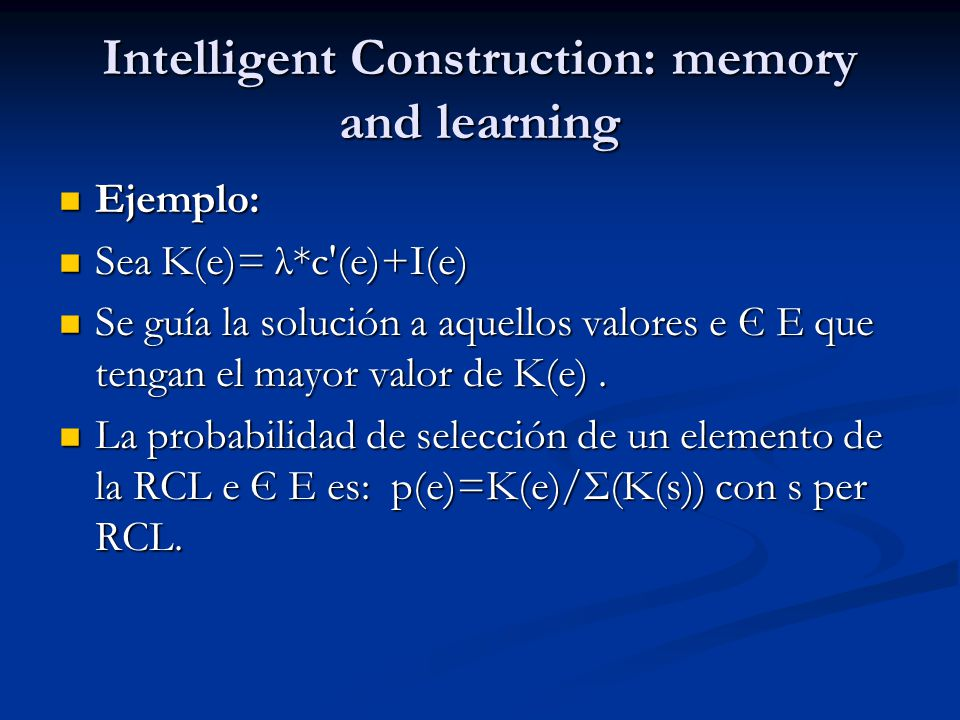 Intelligent Construction: memory and learning