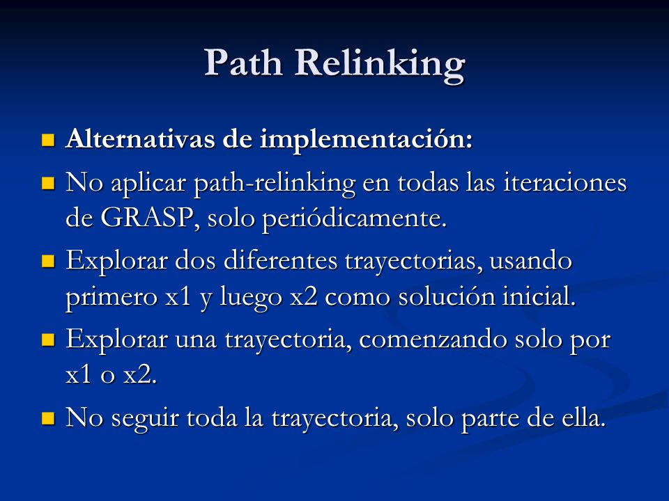 Path Relinking Alternativas de implementación: