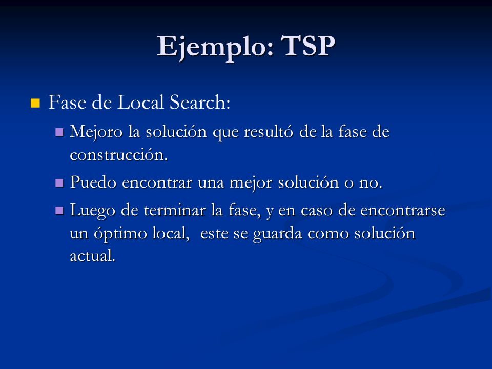 Ejemplo: TSP Fase de Local Search: