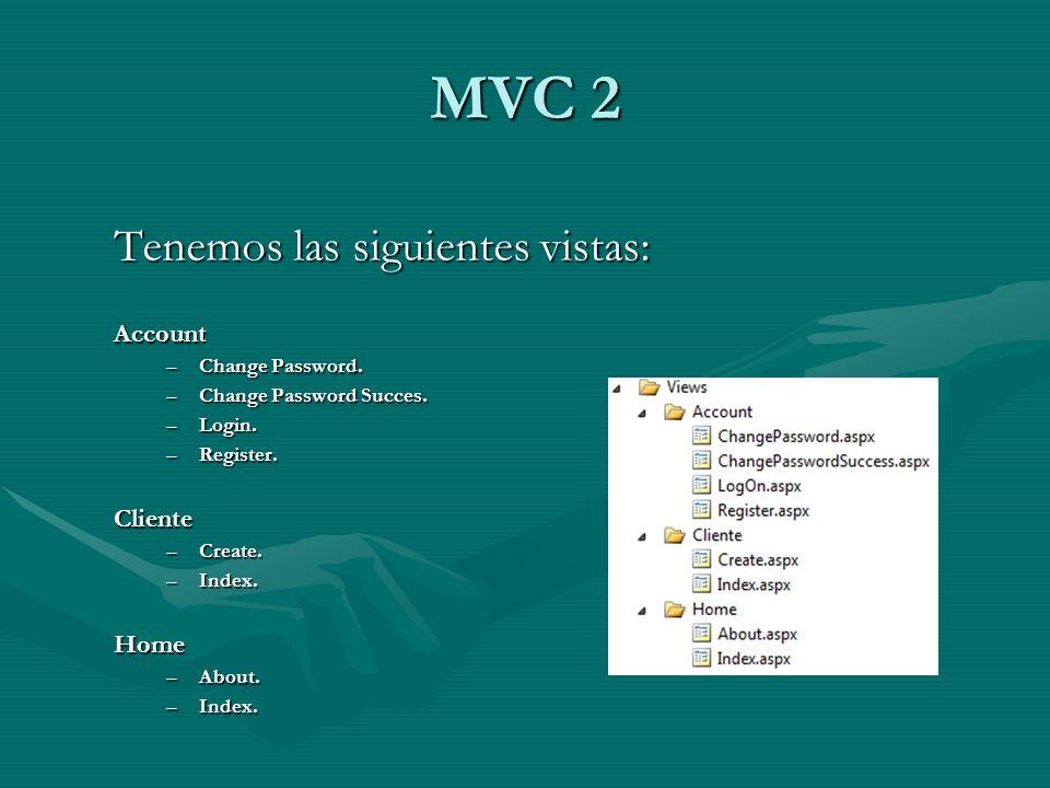 MVC 2 Tenemos las siguientes vistas: Account Cliente Home