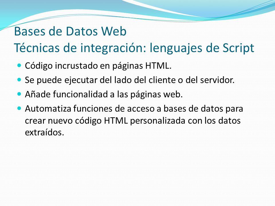 Bases de Datos Web Técnicas de integración: lenguajes de Script