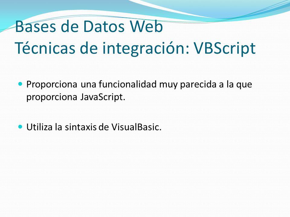 Bases de Datos Web Técnicas de integración: VBScript