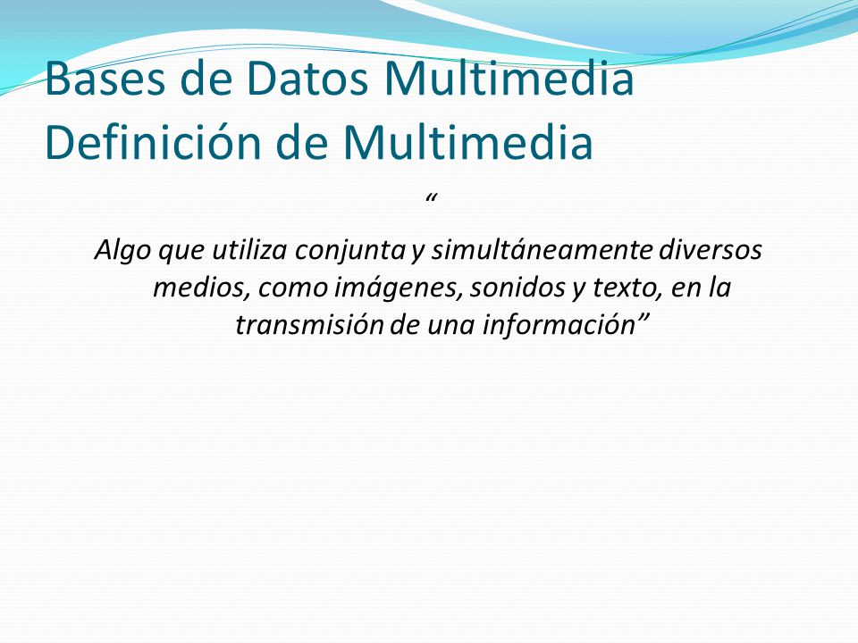 Bases de Datos Multimedia Definición de Multimedia