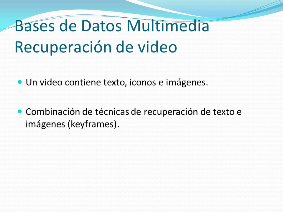 Bases de Datos Multimedia Recuperación de video