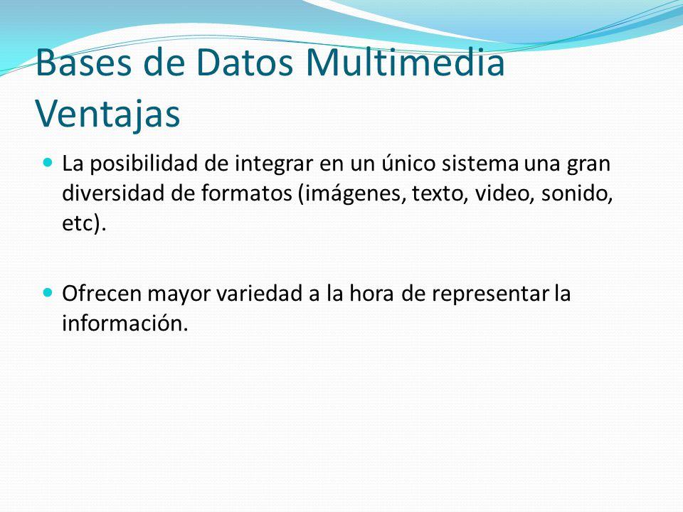 Bases de Datos Multimedia Ventajas