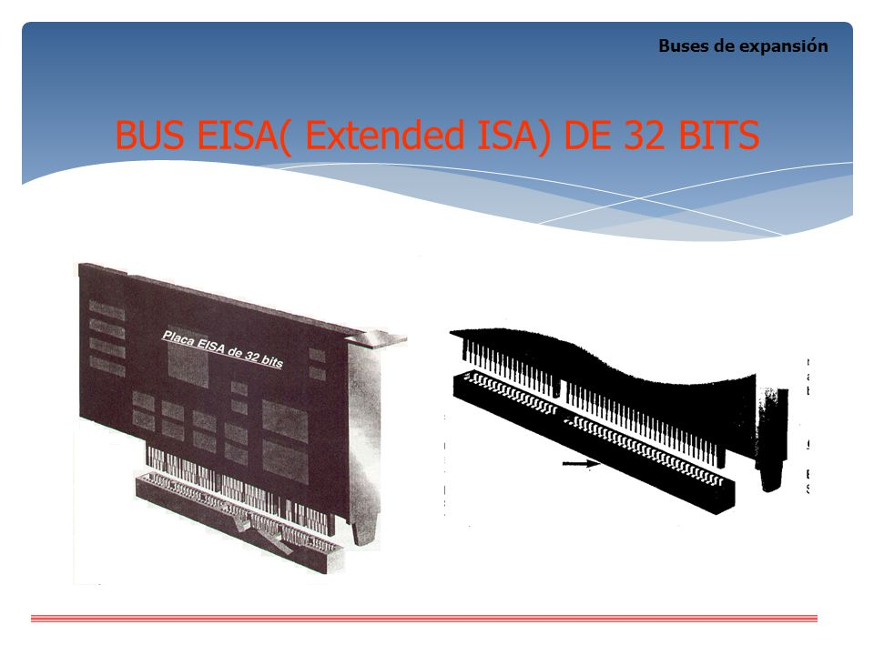 BUS EISA( Extended ISA) DE 32 BITS