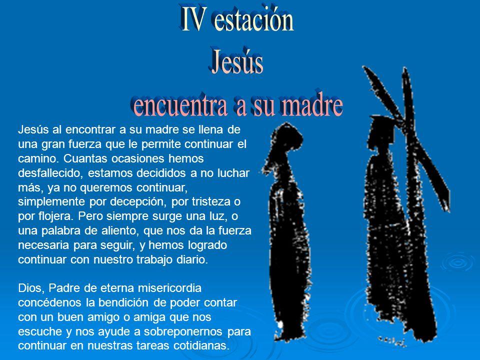 IV estación Jesús encuentra a su madre