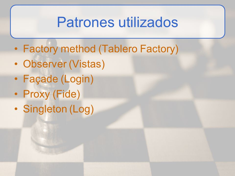 Patrones utilizados Factory method (Tablero Factory) Observer (Vistas)