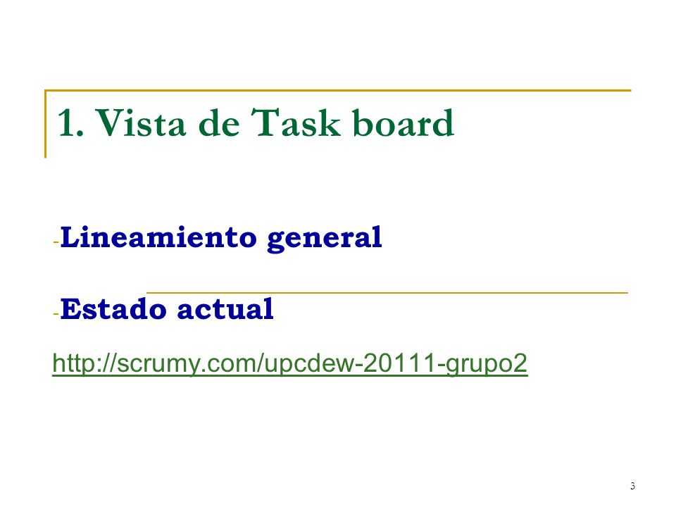 1. Vista de Task board Lineamiento general Estado actual