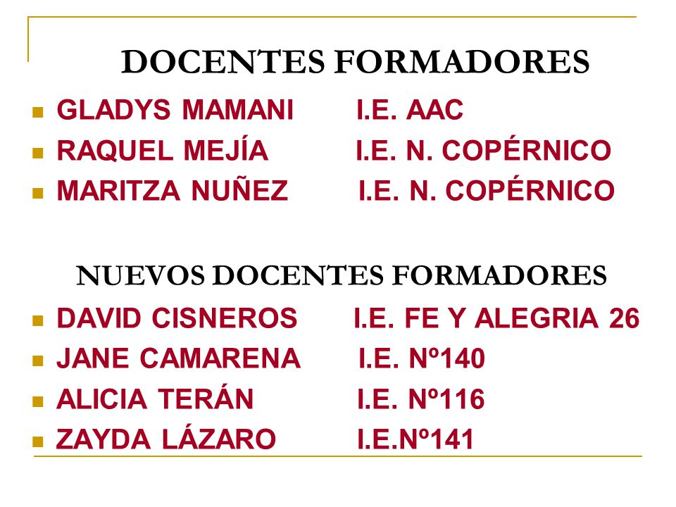 DOCENTES FORMADORES NUEVOS DOCENTES FORMADORES GLADYS MAMANI I.E. AAC