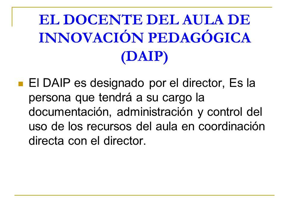 EL DOCENTE DEL AULA DE INNOVACIÓN PEDAGÓGICA (DAIP)