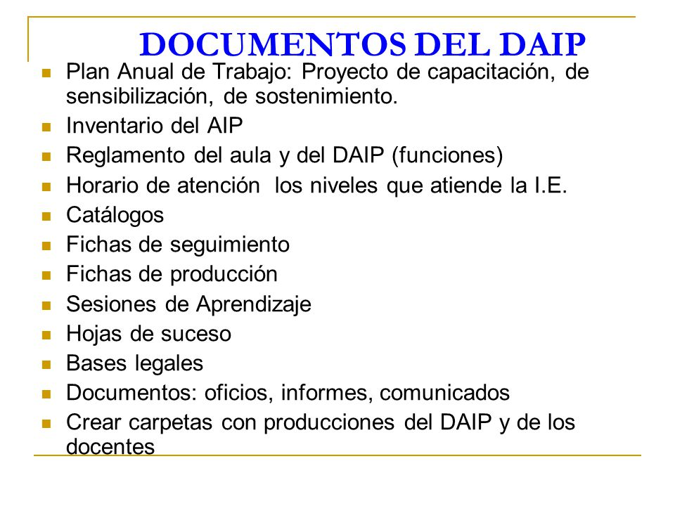 DOCUMENTOS DEL DAIP Plan Anual de Trabajo: Proyecto de capacitación, de sensibilización, de sostenimiento.