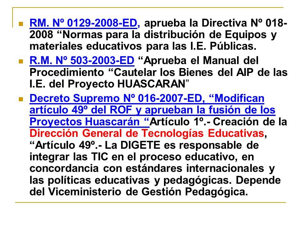 RM. Nº 0129-2008-ED, aprueba la Directiva Nº 018-2008 Normas para la distribución de Equipos y materiales educativos para las I.E. Públicas.