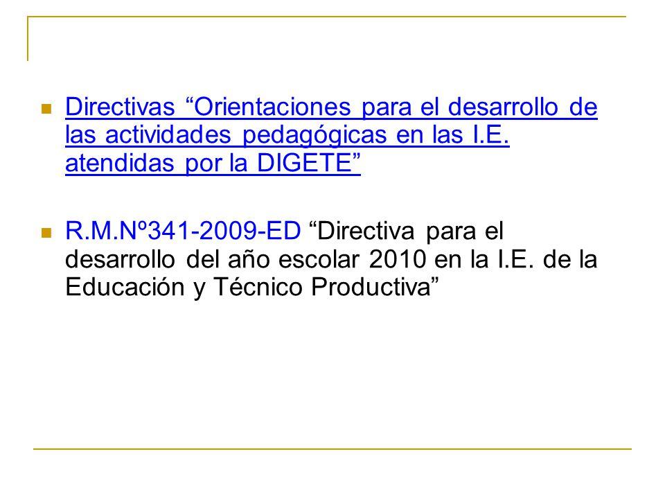 Directivas Orientaciones para el desarrollo de las actividades pedagógicas en las I.E. atendidas por la DIGETE