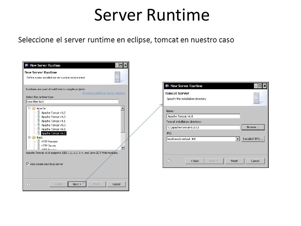 Server Runtime Seleccione el server runtime en eclipse, tomcat en nuestro caso
