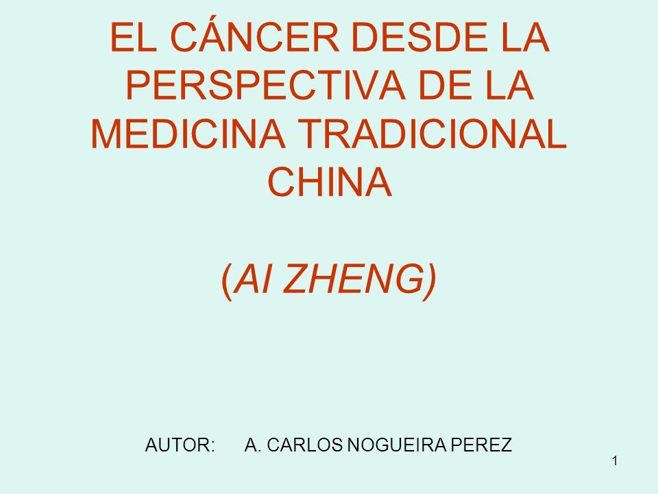 EL CÁNCER DESDE LA PERSPECTIVA DE LA MEDICINA TRADICIONAL CHINA (AI ZHENG) AUTOR: A.