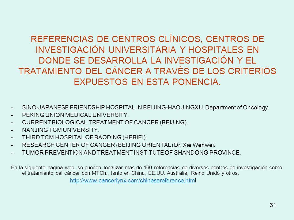 REFERENCIAS DE CENTROS CLÍNICOS, CENTROS DE INVESTIGACIÓN UNIVERSITARIA Y HOSPITALES EN DONDE SE DESARROLLA LA INVESTIGACIÓN Y EL TRATAMIENTO DEL CÁNCER A TRAVÉS DE LOS CRITERIOS EXPUESTOS EN ESTA PONENCIA.