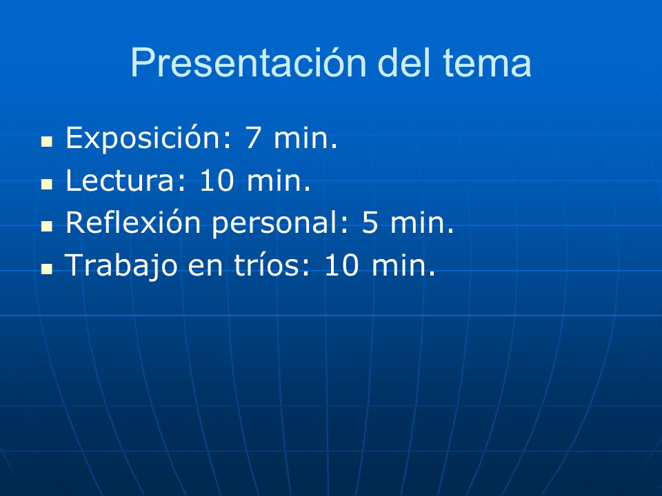 Presentación del tema Exposición: 7 min. Lectura: 10 min.
