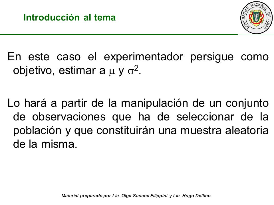 Introducción al tema En este caso el experimentador persigue como objetivo, estimar a  y 2.