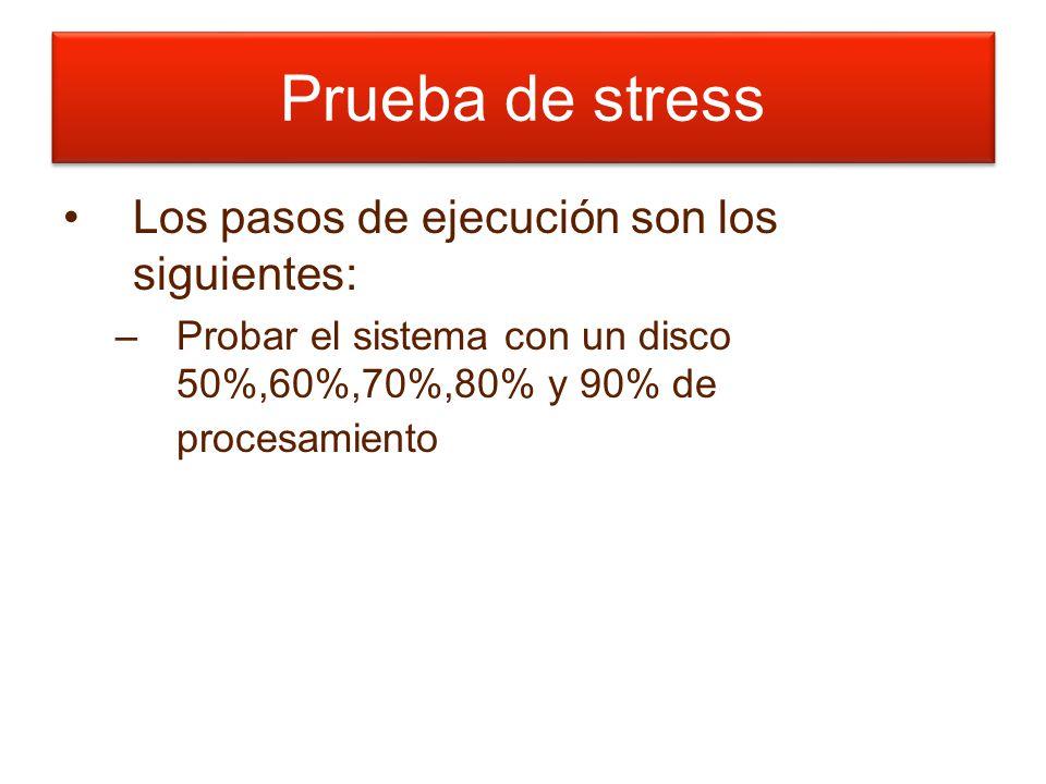 Prueba de stress Los pasos de ejecución son los siguientes: