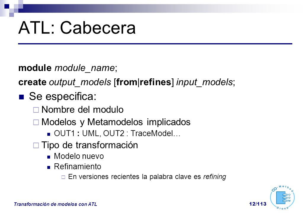ATL: Cabecera Se especifica: module module_name;
