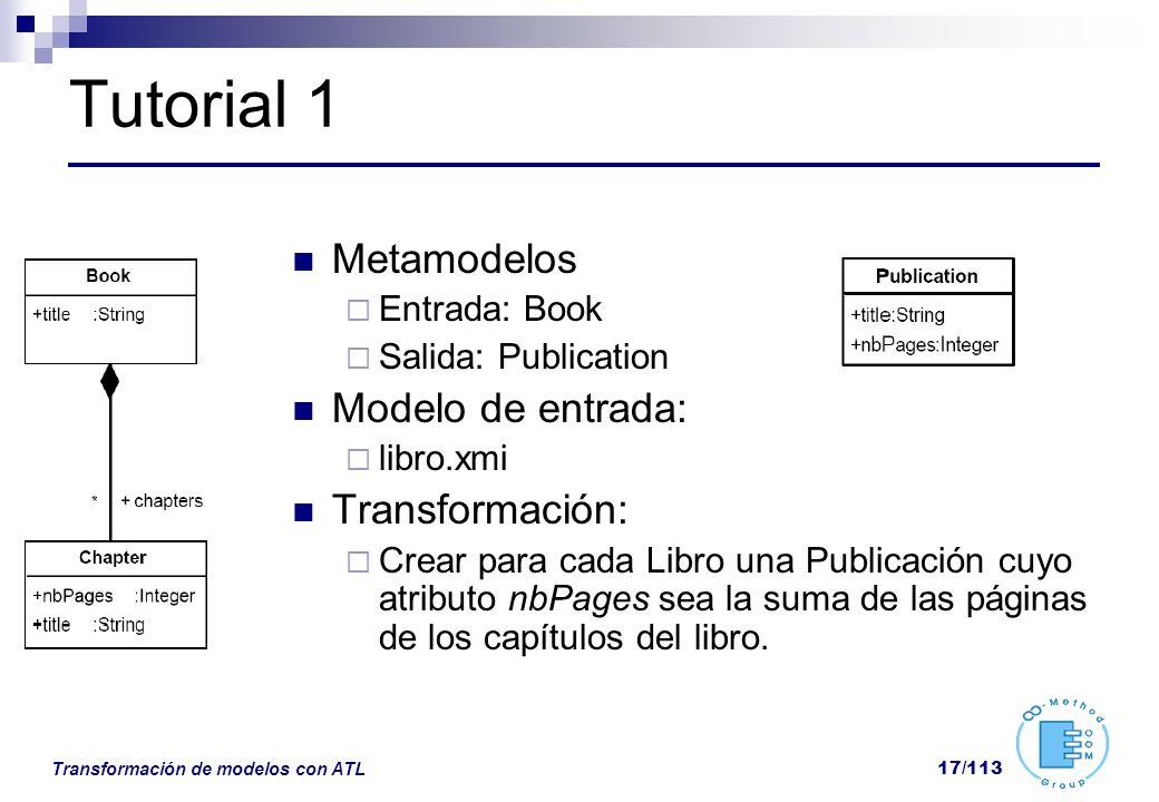 Tutorial 1 Metamodelos Modelo de entrada: Transformación: