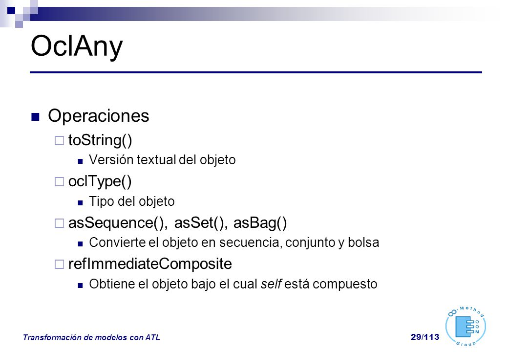 OclAny Operaciones toString() oclType() asSequence(), asSet(), asBag()