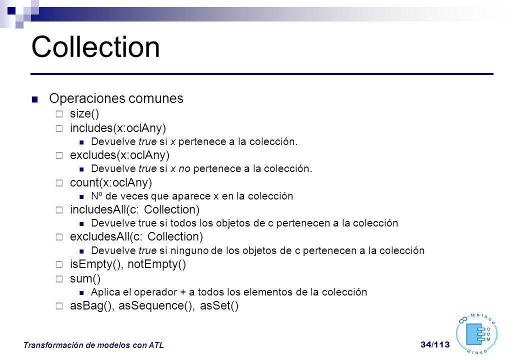 Collection Operaciones comunes size() includes(x:oclAny)