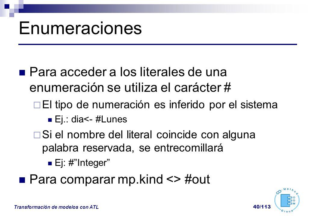 Enumeraciones Para acceder a los literales de una enumeración se utiliza el carácter # El tipo de numeración es inferido por el sistema.