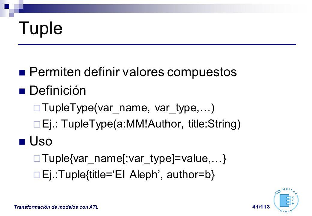 Tuple Permiten definir valores compuestos Definición Uso
