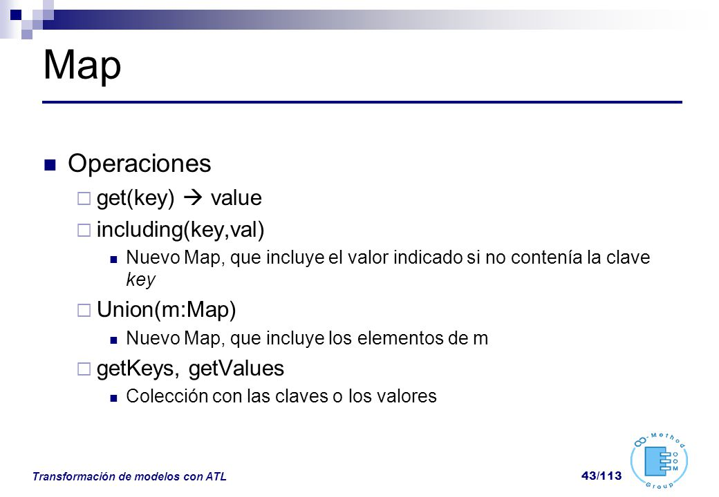 Map Operaciones get(key)  value including(key,val) Union(m:Map)