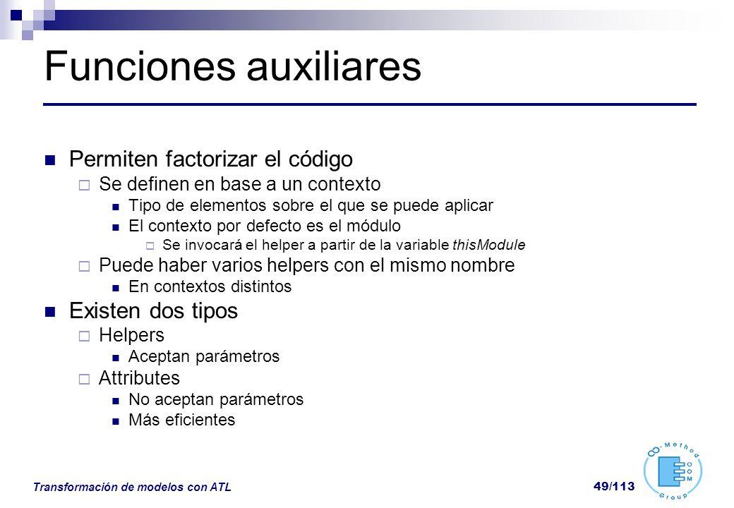 Funciones auxiliares Permiten factorizar el código Existen dos tipos