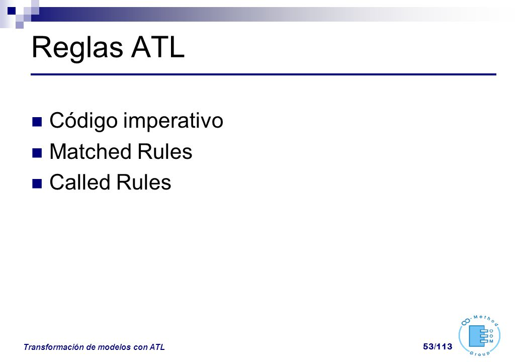 Reglas ATL Código imperativo Matched Rules Called Rules
