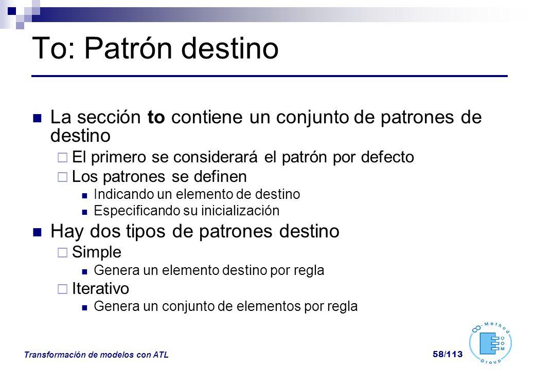 To: Patrón destino La sección to contiene un conjunto de patrones de destino. El primero se considerará el patrón por defecto.