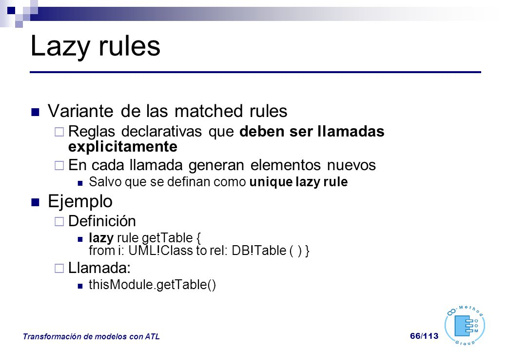Lazy rules Variante de las matched rules Ejemplo