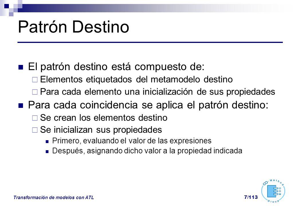 Patrón Destino El patrón destino está compuesto de: