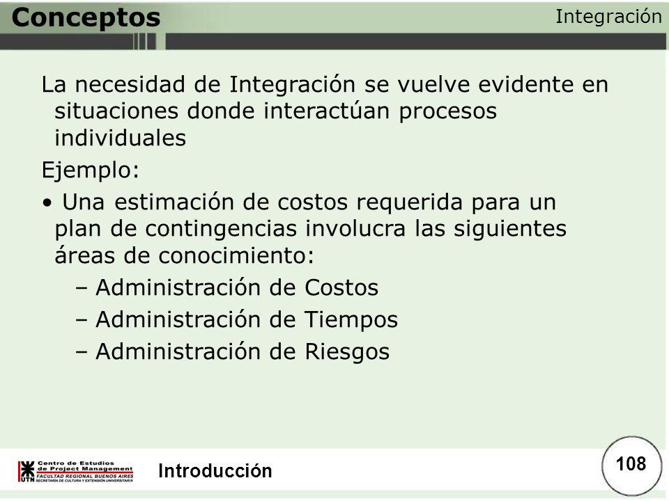 Conceptos Integración. La necesidad de Integración se vuelve evidente en situaciones donde interactúan procesos individuales.