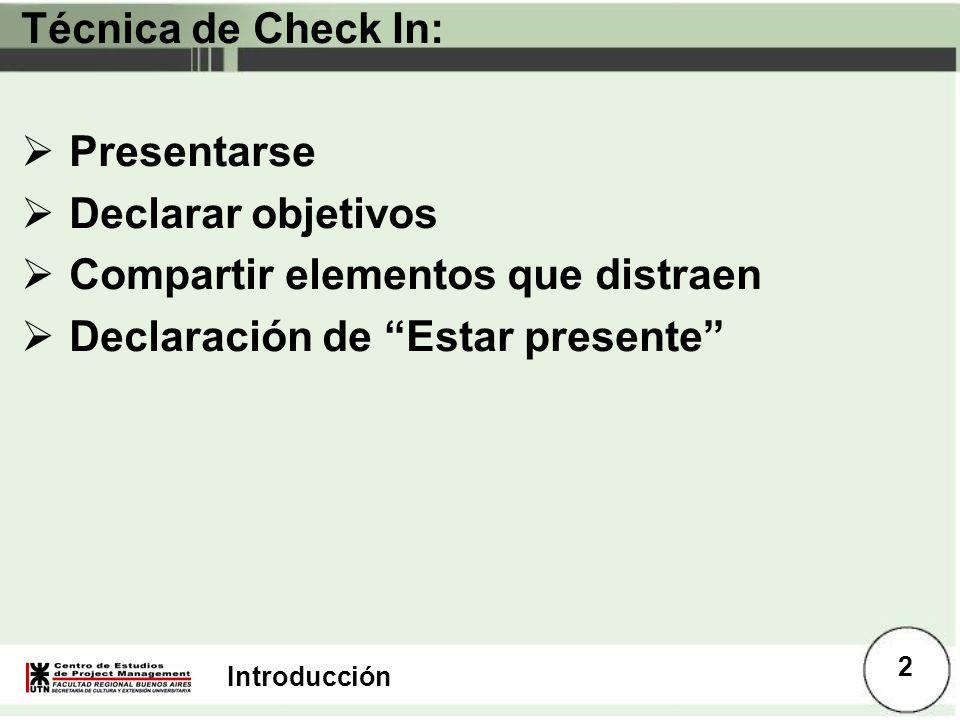 Técnica de Check In: Presentarse. Declarar objetivos.