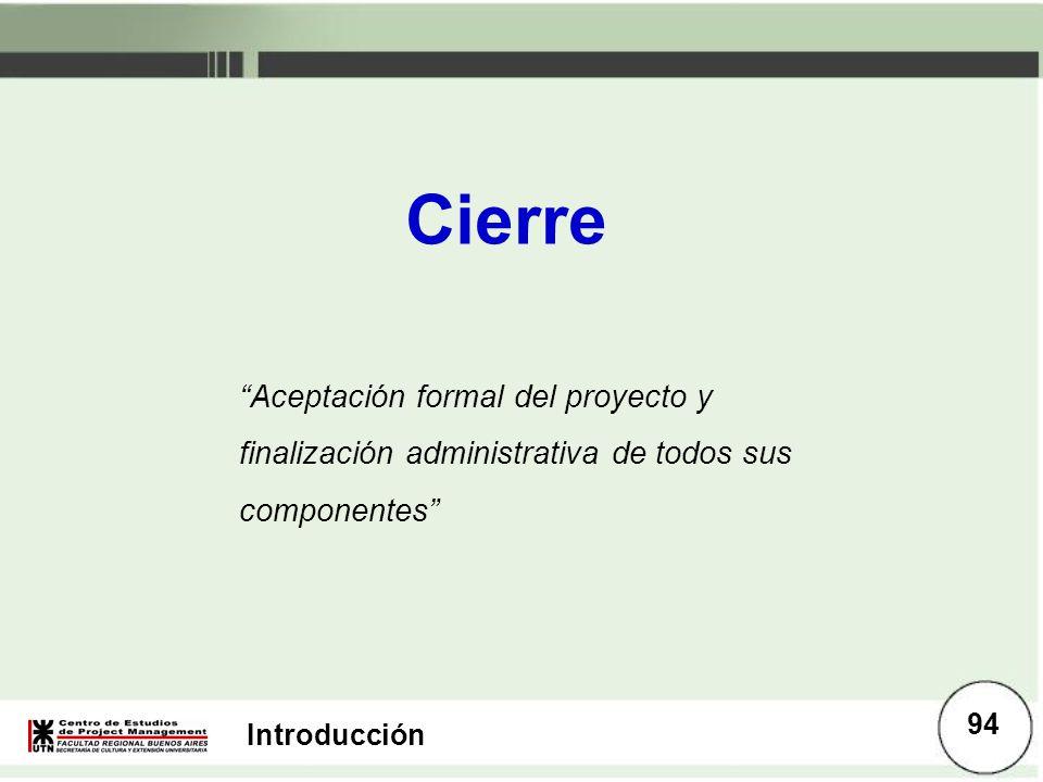 Cierre Aceptación formal del proyecto y finalización administrativa de todos sus componentes