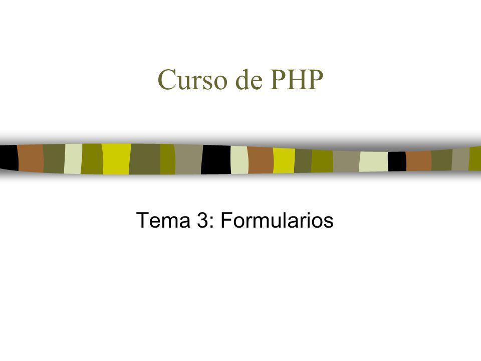 Curso de PHP Tema 3: Formularios
