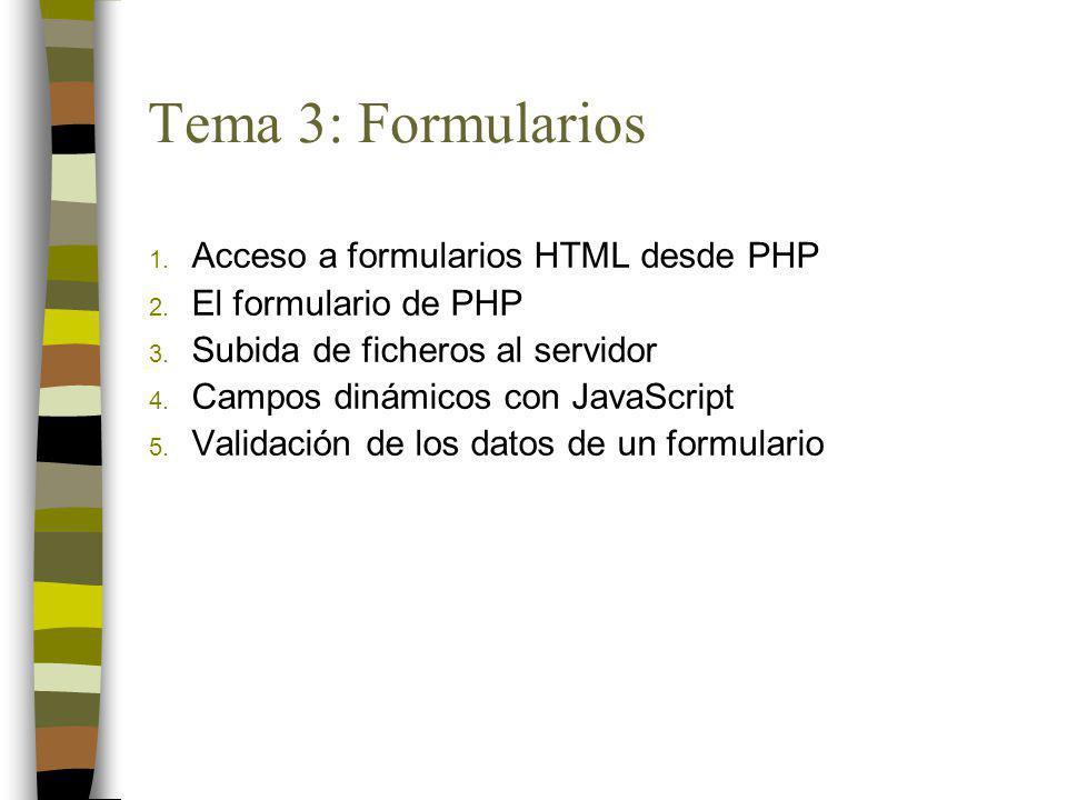 Tema 3: Formularios Acceso a formularios HTML desde PHP