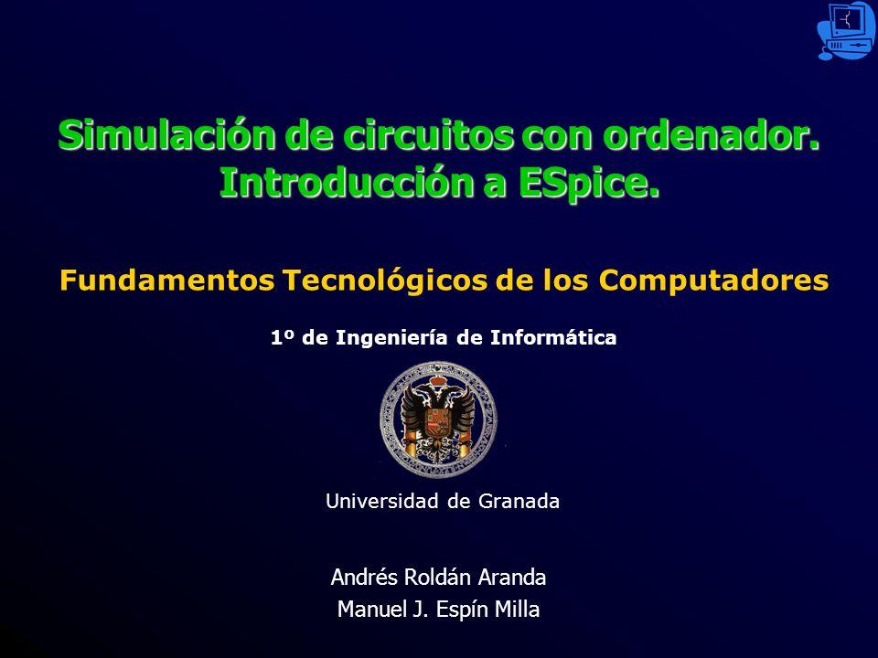 Simulación de circuitos con ordenador. Introducción a ESpice.