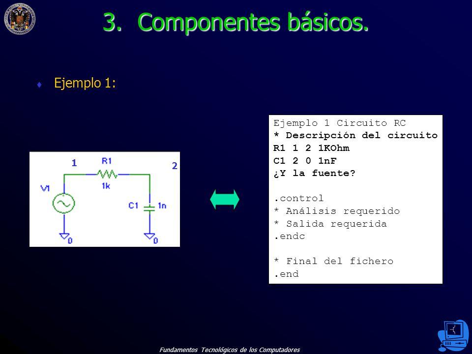 3. Componentes básicos. Ejemplo 1: Ejemplo 1 Circuito RC