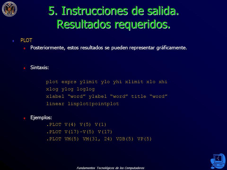 5. Instrucciones de salida. Resultados requeridos.
