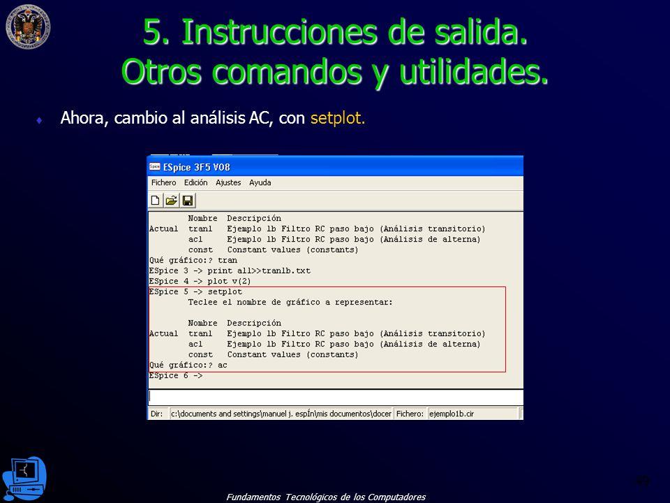 5. Instrucciones de salida. Otros comandos y utilidades.