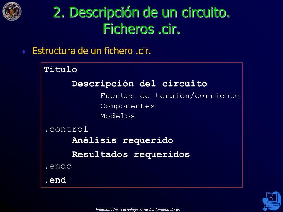 2. Descripción de un circuito. Ficheros .cir.