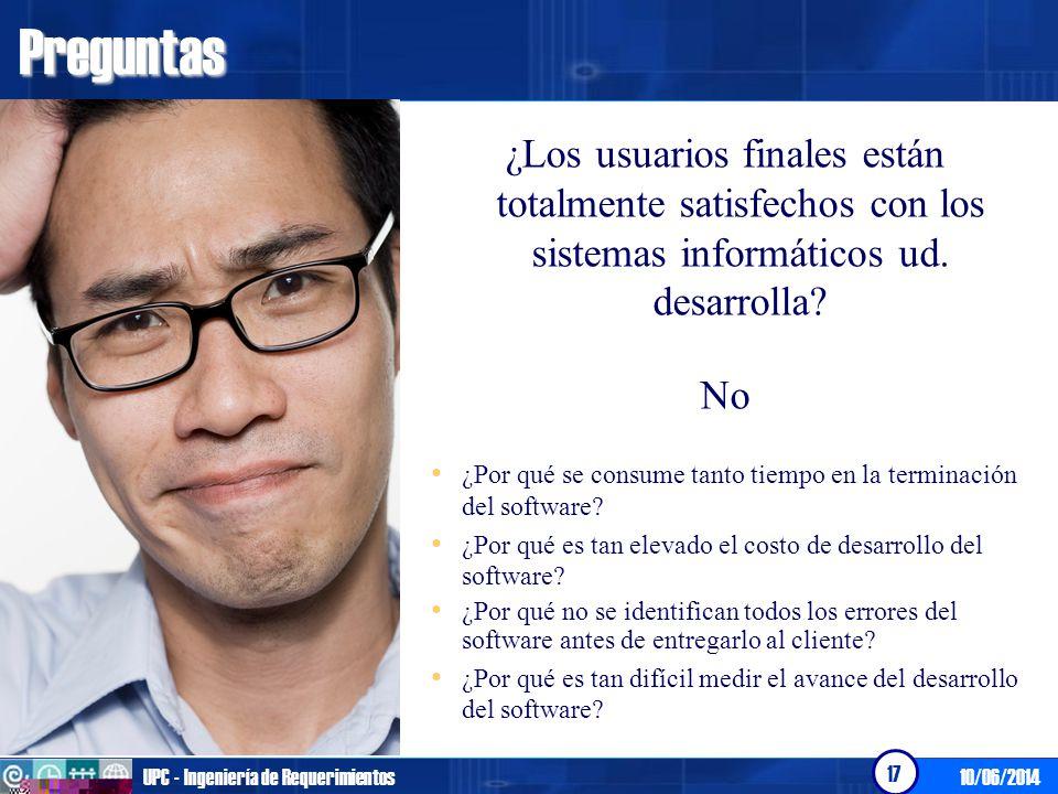 Preguntas ¿Los usuarios finales están totalmente satisfechos con los sistemas informáticos ud. desarrolla