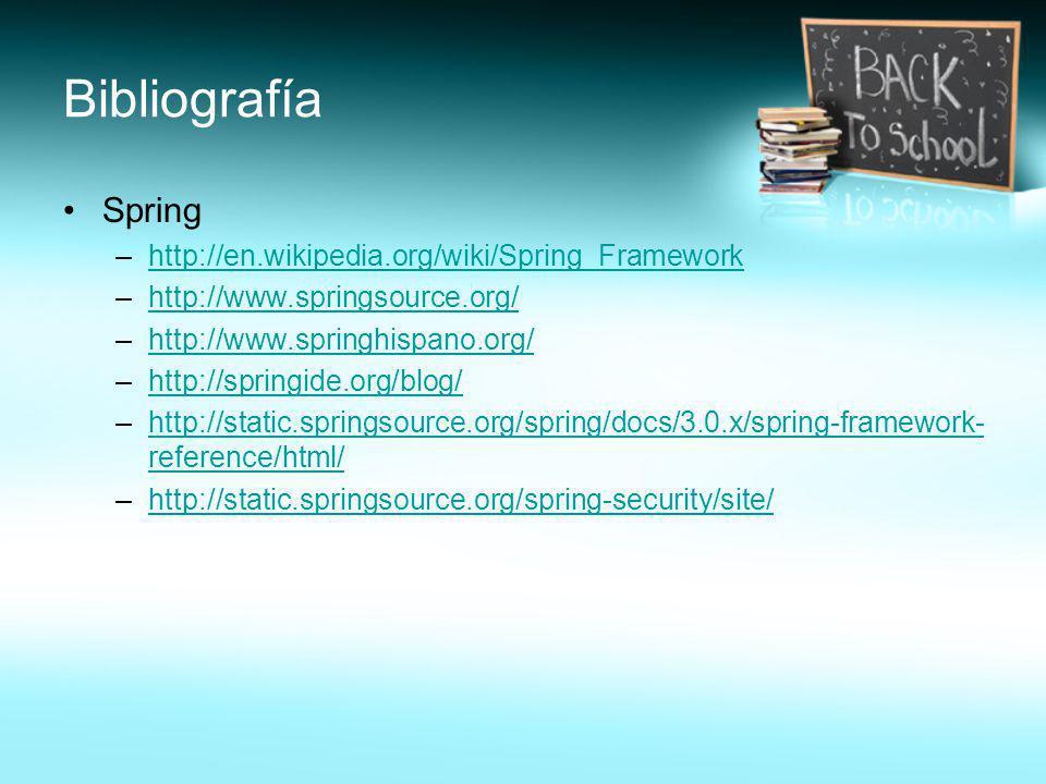 Bibliografía Spring http://en.wikipedia.org/wiki/Spring_Framework